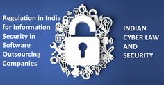Sofware Outsourcing Company in India: Regulation in India for Information Security in Software Outsourcing Companies in India - Part 1 #ASP.NET Company India #E-commerce solution provider #custom online shop developers