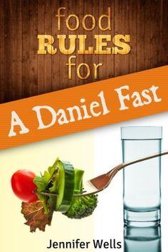 Food Rules for a Daniel Fast (Food Rules Seires) by Jennifer Wells, http://www.amazon.com/dp/B00JQPR1OI/ref=cm_sw_r_pi_dp_lN3Otb0FYAECA