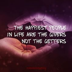 The happiest people in life are the givers not the getters! . . . . . @emotionsbyemly #emotionsbyemly  #emly8606 #beautifulquotes #quotestagram #quotelove #lovequotes #love #lovelife #lovehim #loveatfirstsight #loveislove #lovestory #loveforever #emly8606 #beautifulquotes #quotestagram #quotelove #lovequotes #love #lovelife #lovehim #loveatfirstsight #loveislove #lovestory #loveforever #quotesforlife #quotestags #quotesaboutlife #quotesdaily #quotes  #quotesandsayings #quoteoftheday…