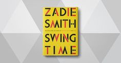 Zadie Smiths New Novel Is an Honest and Complicated Look at Female Friendship