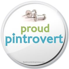 Pintrovert: Introvert who finds inspiration, creative expression + social connection through Pinterest. That's me!