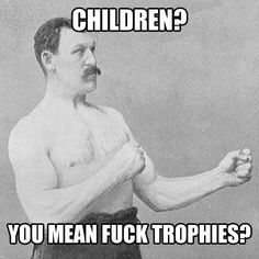 Overly Manly Man's offspring...