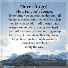 Lessons Learned in LifeHow far you've come. - Lessons Learned in Life Strength Quotes For Women, Inspirational Quotes About Strength, Positive Quotes For Life, Motivational Quotes For Life, Life Quotes, Qoutes, Strong Quotes Hard Times, Quotes About Hard Times, Stay Strong Quotes