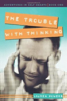 The Trouble with Thinking: Adventures in Self Smarts: Book One by Lauren Powers. Save 25 Off!. $12.71. Publication: October 14, 2010. Publisher: iUniverse Star (October 14, 2010)