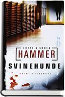 Ekstrem god... men voldelig... Svinehunde [1] - Hammer, Lotte & Søren