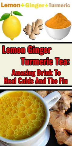 Holistic Health Remedies Lemon Ginger Turmeric Tea: Amazing Drink To Heal Colds And The Flu Ayurveda, Natural Health Remedies, Herbal Remedies, Cold And Cough Remedies, Asthma Remedies, Fresco, Cooking With Turmeric, Turmeric Tea, Seasonal Allergies
