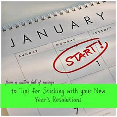 10 Tips for sticking to your New Year's Resolution! http://www.amittenfullofsavings.com/10-tips-for-sticking-with-your-new-years-resolutions/