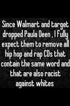 It's ridiculous. Paula Deen