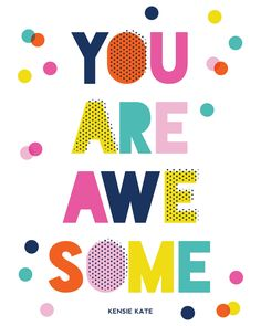 you are awesome giclee print   shop.kensiekate.com