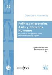 Políticas migratorias, asilo y derechos humanos : un cruce de perspectivas entre la Unión Europea y España / Ángeles Solanes Corella, Encarnación La Spina [eds), 2014.