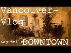 KAPITEL 1 - DOWNTOWN // VANCOUVER-VLOG | morfashion - YouTube