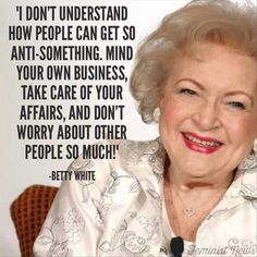 15 Betty White Quotes That Will Have You Laughing For Hours -- womendotcom Great Quotes, Quotes To Live By, Me Quotes, Funny Quotes, Inspirational Quotes, Wisdom Quotes, Drake Quotes, Affirmation Quotes, People Quotes