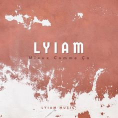 LYIAM has blended tunes of pop and french pop in his popular track 'Mieux Comme Ca' on Spotify. #LYIAM #popmusic #frenchpopmusic #MieuxCommeCa