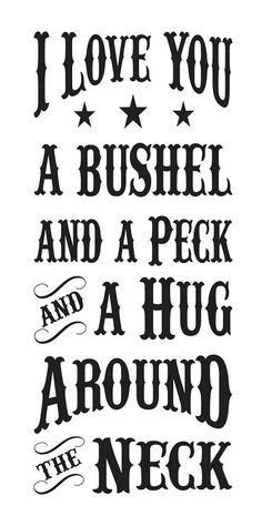 Primitive STENCIL I Love You a Bushel and a Peck by OaklandStencil