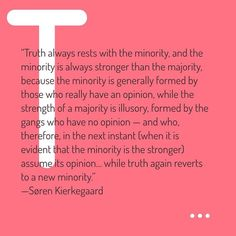 Søren Kierkegaard on truth and groupthink  #quote #kierkegaard #truth #danish #philosophy #wednesdaywisdom