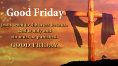 Good Friday Wishes Messages for Friends and Family Good Friday Wishes Images Good Morning Friday Wishes Related Good Friday Images, Good Friday Quotes, Happy Good Friday, Good Morning Friday, Friday Pictures, Good Morning Wishes, Holy Friday, Holy Saturday, Sunday