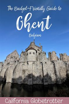 The Budget-Friendly Guide to Ghent, Belgium - Ghent POI - Ghent Travel Guide - Sights to See in Ghent - Ghent City Card - California Globetrotter (3)