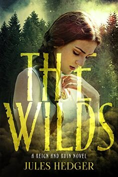 The Wilds (Reign and Ruin Book 1) by Jules Hedger, http://www.amazon.com/dp/B00OBM47C0/ref=cm_sw_r_pi_dp_UYevub1V3WAFN