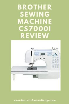 Brother, Sewing Machine, CS7000i, Sewing Machine Review, Brother sewing machine, DIY sewing, sewing Serger Sewing, Brother Sewing Machines, Sewing Machine Reviews, Sewing Techniques, Sewing Hacks, Custom Design, Diy, Bricolage, Do It Yourself