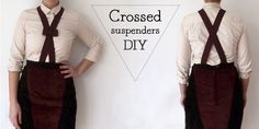 2nd Funniest Thing : DIY and unique pieces: Crossed suspenders DIY