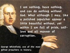 George Whitefield quote on pride (#3). The other quotes are on my board: Ad Fontes