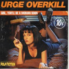 Urge Overkill – Girl, You'll Be A Woman Soon
