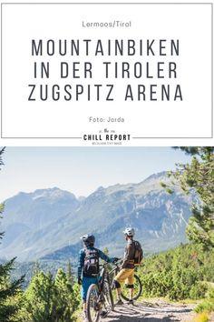 Mountainbiken in Tirol: Zugspitz Arena - The Chill Report Bike Hotel, Radler, Austria, Chill, Adventure, Mountains, Nature, Travel, Outdoor
