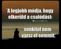 Így kerüld el a csalódást...♡ Word 2, Motto, Einstein, Quotations, Funny Quotes, Poetry, Wisdom, Romantic, Messages