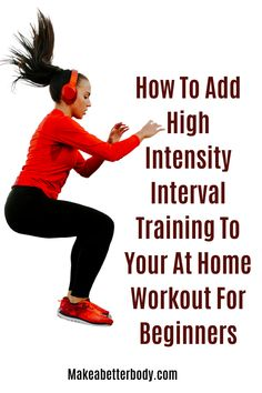 Workout Tips For Beginners: How To Mix High Intensity Interval Training Into Your At Home Workout Routine To Burn Fat And Build Muscle - Make A Better Body Beginner Workout At Home, Easy At Home Workouts, At Home Workout Plan, Workout For Beginners, Exercise Plans, Home Exercise Routines, Metabolic Workouts, Fitness Tips, Fitness Workouts