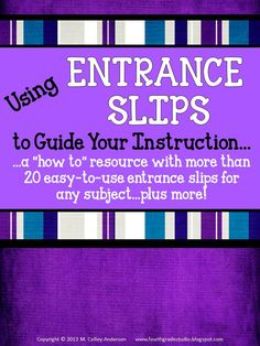 "If you are like me, you know that formative assessment can make the biggest difference in student learning.  This resource talks about my use of ""entrance"" slips and gives more than 20 different slips PLUS suggestions for use for each--and even more assessment ""help""!  Ready to use for any subject, low ink, and geared for grades 2-6.  $5"