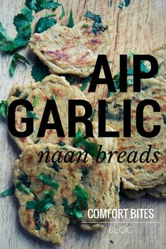 AIP Garlic & Coriander (Cilantro) Naan Breads   Comfort Biyes