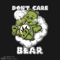 Dont Care Bear T-Shirt - Funny Girl Shirts - Ideas of Funny Girl Shirts - Cannabis, Marijuana Funny, Weed Humor, Weed Funny, Stoner Humor, Funny Humor, Trippy Drawings, Stoner Art, Vintage Cartoon
