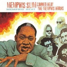 Canned Heat - Memphis Heat Memphis Slim, Music Festival Outfits, Canned Heat, Blues Music, Cd Album, Blue Art, My Favorite Music, Back To Black, Album Covers
