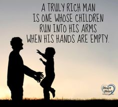 A truly rich man #quote #family #love
