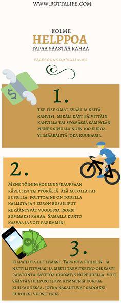 Kolme helppoa tapaa säästää rahaa arjessa! Tule tutustumaan blogiini jossa käydään lisää hyviä tapoja tehdä ja säästää rahaa. www.rottalife.com
