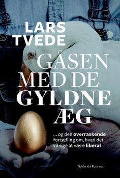 Læs om Gåsen med de gyldne æg - den overraskende fortælling om hvad det vil sige at være liberal. Udgivet af Gyldendal Business. Bogen fås også som eller Brugt bog. Bogens ISBN er 9788702202748, køb den her