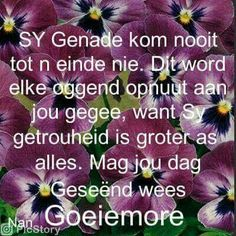 Goeie more. Prayer Quotes, Bible Quotes, Me Quotes, Motivational Quotes, Inspirational Quotes, Afrikaanse Quotes, Goeie Nag, Goeie More, Good Morning Good Night