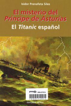 El misterio del Príncipe de Asturias : El Titanic español