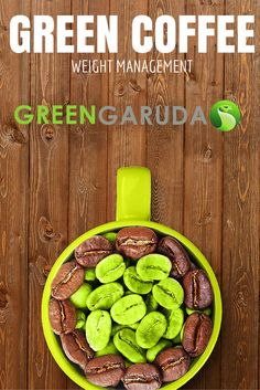 Green Coffee Beans for a healthy lifestyle and Weight Management