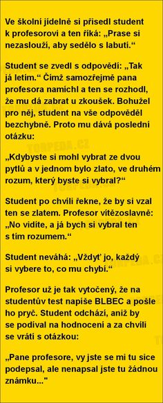 Ve školní jídelně si přisedl student k profesorovi. Stupid Funny Memes, Funny Texts, The Funny, Jokes Quotes, Zodiac Facts, Funny Moments, Haha, Funny Pictures, Student