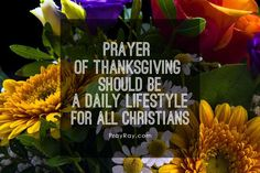 THANKSGIVING PRAYER POINTS General Bible suggestions how to pray