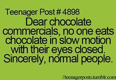 Dear teenager post, you can't speak for everyone