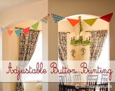 a bunting with each piece connected by buttons!  Fun way to customize length and fabrics for each use