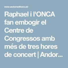 Raphael i l'ONCA fan embogir el Centre de Congressos amb més de tres hores de concert | Andorra Difusió