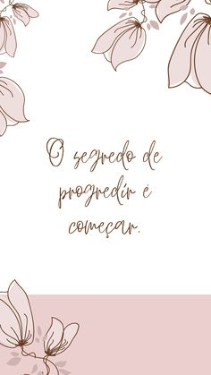 "Papel de parede com frases motivacionais para baixar gratuitamente e deixar o dia ainda mais inspirador! | Frase: ""O segredo de progredir é começar."" 