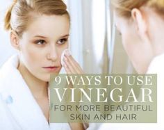 9 Ways To Use Vineger For More Beautiful Skin And Hair #Beauty #Musely #Tip