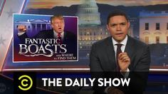 Trevor Noah - Fantastic Boasts and where to find them  (Adapting to Donald Trump's Lies) Trevor takes on Trump post election