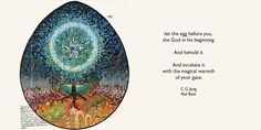 Take your God with you. Bear him down to your dark land where people live who rub their eyes each morning and yet always see only the same thing and never anything else. ~Carl Jung, Liber Novus, Page 283.