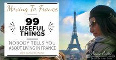 It doesn't matter how prepared you think you are, moving to France (or any new country for that matter) is going to be chock full of unexpected surprises. Some good, some bad. So here it is- 99 useful things you should know about moving to France. The good, the bad and the quirky.