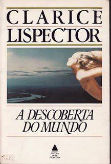 """""""A Descoberta do Mundo""""  (Clarice Lispector) - Literatura Brasileira"""